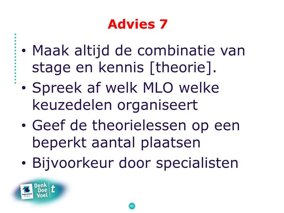 Maak altijd de combinatie van stage en kennis [theorie].